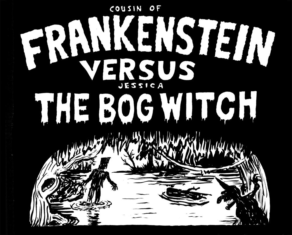 Title Page Cousin of Frankenstein Vs. Jessica the Bog Witch by Steve Stwalley and Ben Zmith